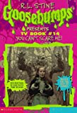 You Can't Scare Me!: TV Edition (Goosebumps Presents: TV Book)