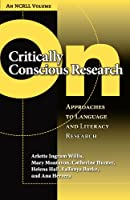 On Critically Conscious Research: Approaches to Language and Literacy Research (Language & Literacy Series)