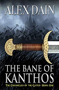 [Dain, Alex]のThe Bane of Kanthos (The Chronicles of the Gates Book 1) (English Edition)