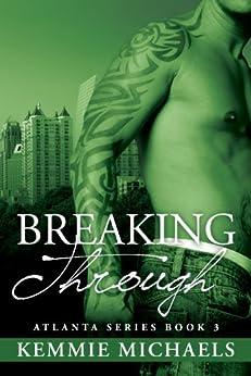 Breaking Through • Book 3 (Atlanta Series) by [Michaels, Kemmie]