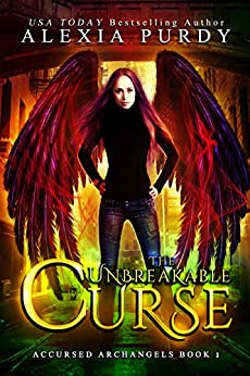 The Unbreakable Curse: A Dark Paranormal Reverse Harem Urban Fantasy (Accursed Archangels #1) by [Purdy, Alexia]