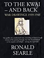 To the Kwaiuand Back: War Drawings 1939-1945