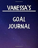 Vanessa's Goal Journal: 2020 New Year Planner Goal Journal Gift for Vanessa  / Notebook / Diary / Unique Greeting Card Alternative