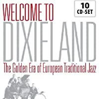 Welcome to Dixieland: The Golden Era Of European Traditional Jazz