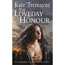 The Loveday Honour (Loveday series, Book 5): A captivating, historical romance set against the rugged Cornish coast