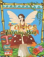 Fairies Coloring Book: Basic Coloring Books-Standard White Paper-Best for Colored Pencils, Crayons and Fine Tip MarkersNew and Improved!! Thank you for your feedback!!