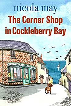 The Corner Shop in Cockleberry Bay by [May, Nicola]