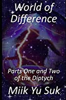 World of Difference: Parts One and Two of the Diptych