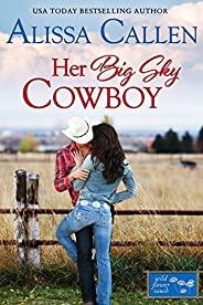 Her Big Sky Cowboy (Wildflower Ranch Book 3)