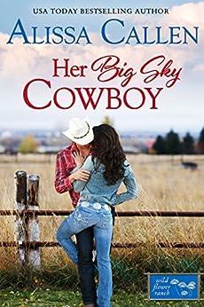 Her Big Sky Cowboy (Wildflower Ranch Book 3) by [Callen, Alissa]