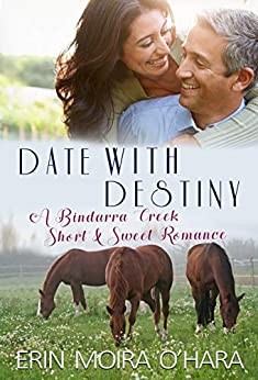 Date with Destiny (Bindarra Creek Short & Sweet) by [O'Hara, Erin Moira]