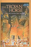 The Trojan Horse: How the Greeks Won the War (Step Into Reading: A Step 4 Book)