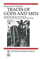 Traces of Gods and Men: Temples and rituals as landmarks of social events and processes in a South Bali village