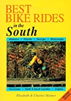 Best Bike Rides in the South: Alabama, Florida, Georgia, Mississippi, North Carolina, South Carolina, Tennessee, Virginia (Best Bike Rides Series)