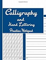 Calligraphy And Hand Lettering Practice Notepad: Modern Calligraphy Slant Angle Lined Guide, Dot Grid Paper Practice & Alphabet Practice Sheets for ..... Cute Matte Cover (Slanted Calligraphy Paper) Vol 11.