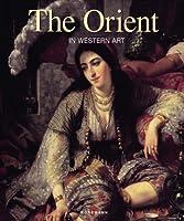 The Orient: In Western Art