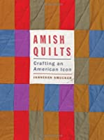 Amish Quilts: Crafting an American Icon (Young Center Books in Anabaptist & Pietist Studies)