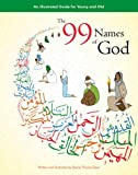 The 99 Names of God: An Illustrated Guide for Young and Old