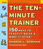 The Ten-Minute Trainer (Pfeiffer Essential Resources for Training and HR Professionals (Paperback))