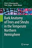 Bark Anatomy of Trees and Shrubs in the Temperate Northern Hemisphere
