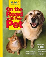 On the Road With Your Pet (Mobil Travel Guide: on the Road With Your Pet)