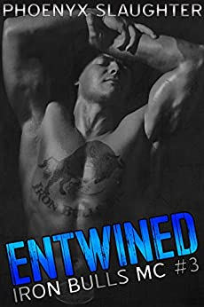 Entwined (Iron Bulls MC #3) by [Slaughter, Phoenyx]