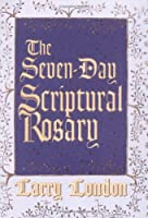 The Seven-Day Scriptural Rosary