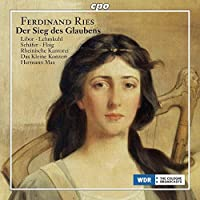Ries: Der Sieg des Glaubens, Oratorio op. 157 (2013-05-28)