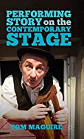 Performing Story on the Contemporary Stage