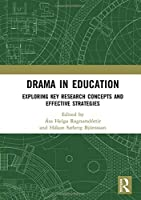 Drama in Education: Exploring Key Research Concepts and Effective Strategies