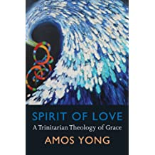 Spirit of Love: A Trinitarian Theology of Grace