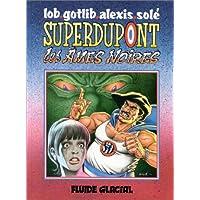 Superdupont, tome 5 : Les Ames noires