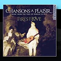 Chansons À Plaisir: Music From The Time Of Adrian Le Roy