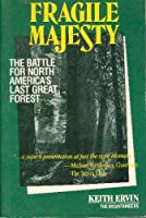 Fragile Majesty: The Battle for America's Last Great Forest