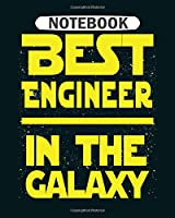 Notebook: engineer best engineer in the galaxy  College Ruled - 50 sheets, 100 pages - 8 x 10 inches