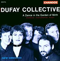 A Dance in the Garden of Mirth: Medieval Instrumental Music - The Dufay Collective (1994-05-03)