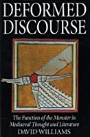 Deformed Discourse: The Function of the Monster in Medieval Thought and Literature (Exeter Medieval Texts and Studies Lup)