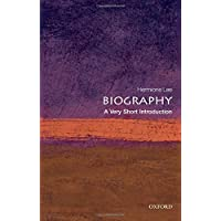 Biography: A Very Short Introduction (Very Short Introductions)