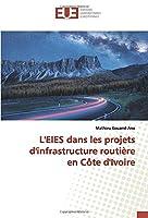 L'EIES dans les projets d'infrastructure routière en Côte d'Ivoire