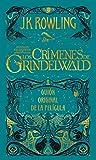 Los crímenes de Grindelwald / The Crimes of Grindelwald: Guión Cinematográfico Animales Fantásticos / Fantastic Beasts: the Original Screenplay