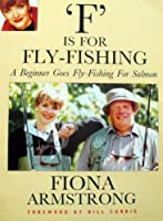 F is for Fly-fishing: Beginner Goes Fly-fishing for Salmon