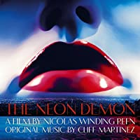The Neon Demon (Original Motion Picture Soundtrack) by Cliff Martinez