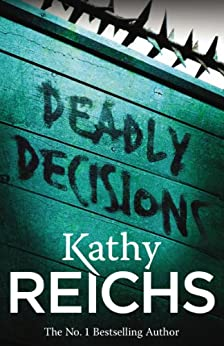 Deadly Decisions: (Temperance Brennan 3) by [Reichs, Kathy]