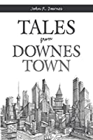 TALES FROM DOWNES TOWN