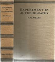 Experiment in Autobiography: Discoveries and conclusions of a very Ordinary Brain