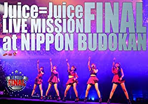 Juice=Juice LIVE MISSION FINAL at 日本武道館 [DVD]