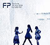 Perfume 7th Tour 2018 「FUTURE POP」(初回限定盤)[DVD] 画像