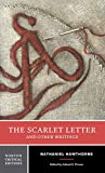 The Scarlet Letter And Other Writings: Authoritative Texts, Contexts, Criticism (Norton Critical Editions)