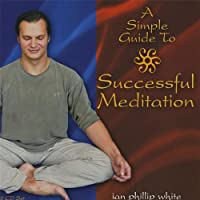 Simple Guide to Successful Meditation