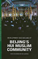 Development and Decline of Beijing's Muslim Community (Islam in Southeast Asia: Views from Within)